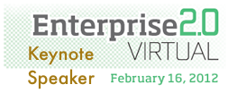 Enterprise 2.0 Virtual Conference February 2012 | Opening Keynote by Dion Hinchcliffe