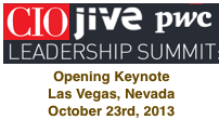 CIO PWC Jive Leadership Summit | October 23rd, 2013 | Las Vegas, Nevada | Open Keynote by Dion Hinchcliffe