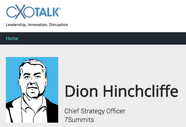 Dion Hinchcliffe on CXOTalk